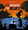 La sorciere a le blues